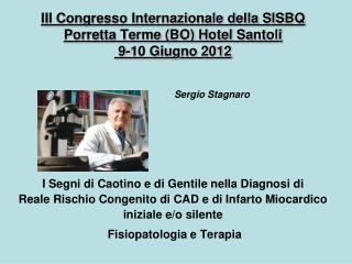 III Congresso Internazionale della SISBQ  Porretta Terme (BO) Hotel Santoli  9-10 Giugno 2012