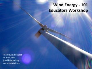 Wind Energy - 101  Educators Workshop