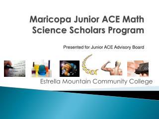 Maricopa Junior ACE Math Science Scholars Program