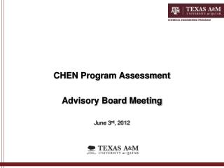 CHEN Program Assessment  Advisory Board Meeting June 3 rd , 2012