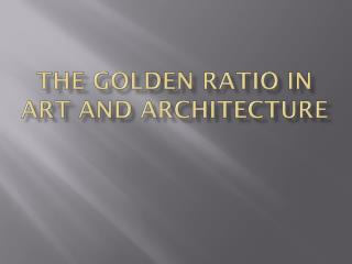 The Golden Ratio in Art and Architecture
