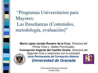 """""""Programas Universitarios para Mayores:  Las Enseñanzas (Contenido s , metodología, evaluación)"""""""