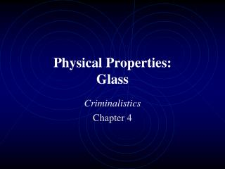 Physical Properties:  Glass