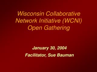 Wisconsin Collaborative Network Initiative (WCNI) Open Gathering