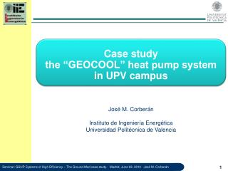 "Case study the ""GEOCOOL"" heat pump system in UPV campus"