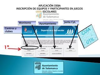 APLICACI�N DEBA INSCRIPCI�N DE EQUIPOS Y PARTICIPANTES EN JUEGOS ESCOLARES