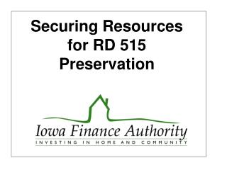 Securing Resources for RD 515 Preservation