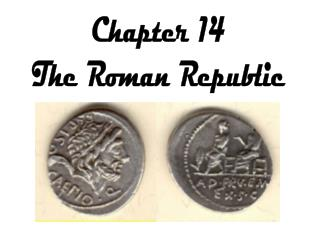 Chapter 14 The Roman Republic