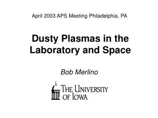 Dusty Plasmas in the  Laboratory and Space