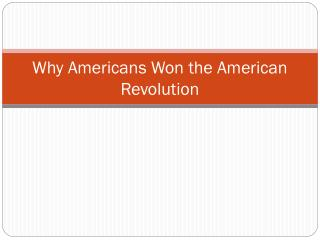 Why Americans Won the American Revolution
