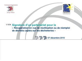 Signature d un partenariat pour la    R cup ration en vue de r utilisation ou de r emploi  de d chets capt s sur les d c