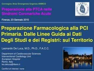 Preparazione Farmacologica alla PCI Primaria. Dalle Linee Guida ai Dati  Degli Studi e dei Registri: sul Territorio