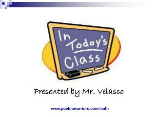 Presented by Mr. Velasco