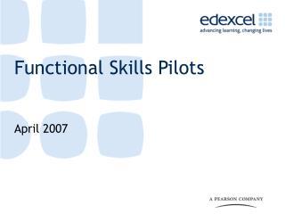 Functional Skills Pilots
