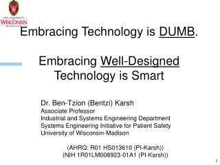 Embracing Technology is  DUMB . Embracing  Well-Designed  Technology is Smart