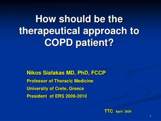 How should be the  therapeutical  approach to COPD patient?