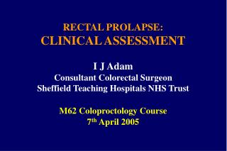 RECTAL PROLAPSE: CLINICAL ASSESSMENT