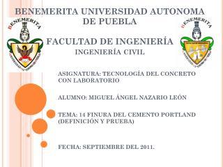 BENEMERITA UNIVERSIDAD AUTONOMA DE PUEBLA FACULTAD DE INGENIERÍA ingeniería  civil