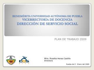 BENEMÉRITA UNIVERSIDAD AUTÓNOMA DE PUEBLA VICERRECTORÍA DE DOCENCIA DIRECCIÓN DE SERVICIO SOCIAL
