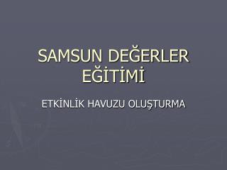 SAMSUN DEĞERLER EĞİTİMİ