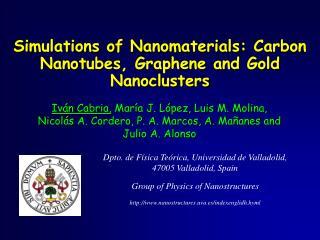 Simulations of  Nanomaterials : Carbon  Nanotubes , Graphene and Gold  Nanoclusters