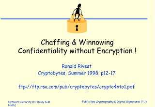 Chaffing & Winnowing Confidentiality without Encryption !