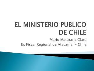 EL MINISTERIO PUBLICO DE CHILE