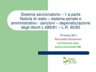 10 marzo 2011 Romualdo Giovannoni commissario capo  polizia provinciale MB