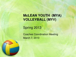 McLEAN YOUTH  (MYA) VOLLEYBALL (MYV) Spring 2013
