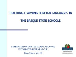 TEACHING-LEARNING FOREIGN LANGUAGES IN THE BASQUE STATE SCHOOLS