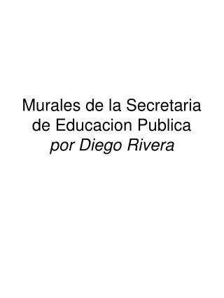 Murales de la Secretaria de Educacion Publica  por Diego Rivera