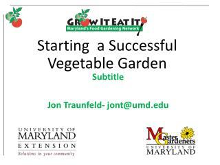 Starting  a Successful  Vegetable Garden