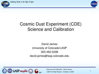 Cosmic Dust Experiment (CDE) Science and Calibration