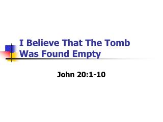 I Believe That The Tomb  Was Found Empty