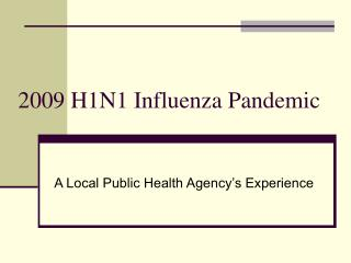 2009 H1N1 Influenza Pandemic