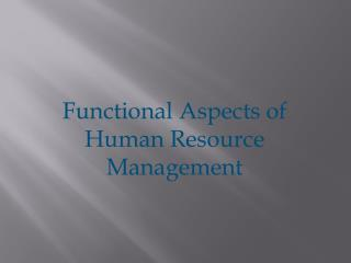 Functional Aspects of Human Resource Management