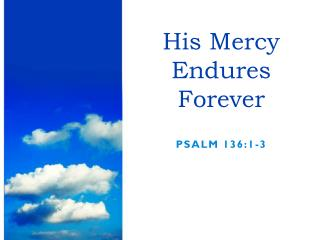 His Mercy Endures Forever