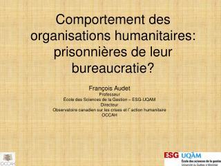 Comportement des organisations humanitaires: prisonnières de leur bureaucratie?