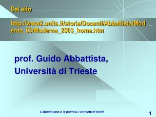 Dal sito www2.units.it/storia/Docenti/ Abbattista /Moderna_03/Moderna_2003_home.htm