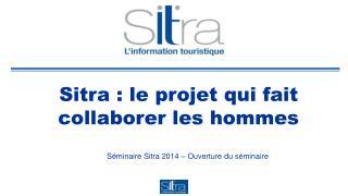 Sitra : le projet qui fait collaborer les hommes