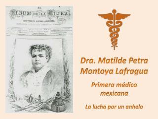 Dra. Matilde Petra Montoya  Lafragua