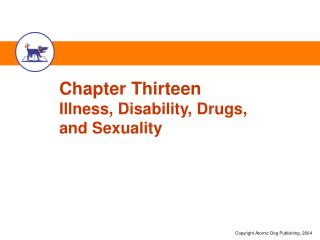 Chapter Thirteen Illness, Disability, Drugs,  and Sexuality