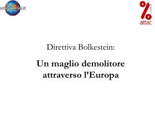 Direttiva Bolkestein:  Un maglio demolitore attraverso l'Europa