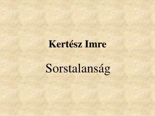 Kert�sz Imre