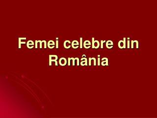 Femei celebre din Rom â nia