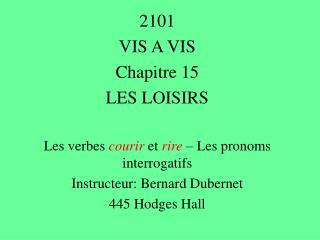 2101  VIS A VIS Chapitre 15 LES LOISIRS Les verbes  courir  et  rire  – Les pronoms interrogatifs