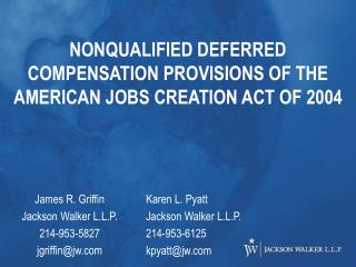 NONQUALIFIED DEFERRED COMPENSATION PROVISIONS OF THE AMERICAN JOBS CREATION ACT OF 2004