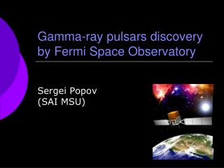 Gamma-ray pulsars discovery by Fermi Space Observatory