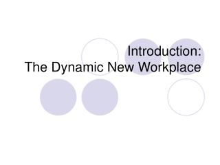 Introduction: The Dynamic New Workplace