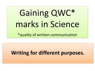 Gaining QWC*     marks in Science *quality of written communication